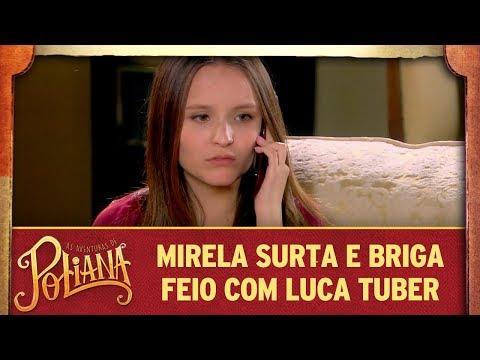 Mirela Surta E Briga Feio Com Luca Tuber | As Aventuras De Poliana