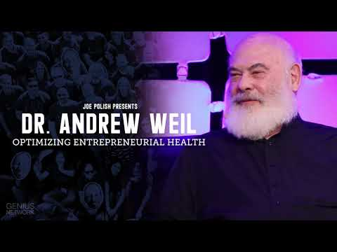 Optimizing Entrepreneurial Health: An Insightful Conversation With Andrew Weil, M.D. thumbnail