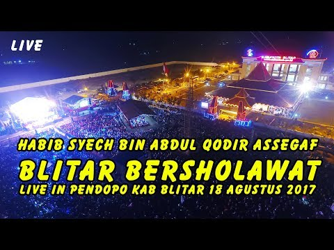 BLITAR BERSHOLAWAT HABIB SYECH ABDUL QODIR ASSEGAF LIVE IN KANIGORO BLITAR 18 AGUSTUS 2017