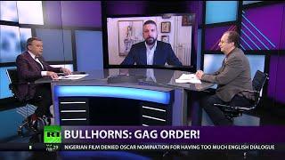 CrossTalk Bullhorns: Gag Order!