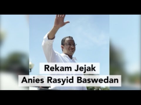 Rekam Jejak Anies Baswedan