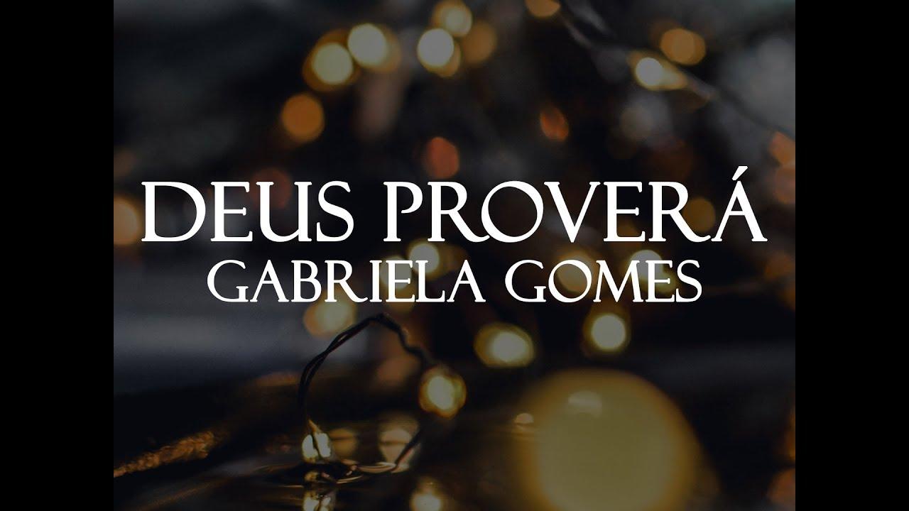 Download Deus Proverá - Gabriela Gomes (Legendado)
