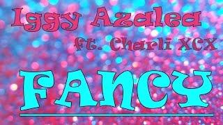 Iggy Azalea ft. Charli XCX -  Fancy (lyrics)