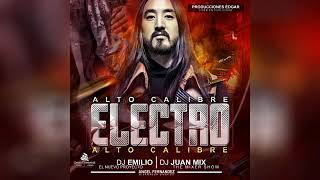 🔘ELECTRO ALTO CALIBRE DJ JUAN MIX FT DJ EMILIO ANGEL FERNANDEZ   2019