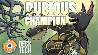 Instant Deck Tech: Dubious Champion (Modern)