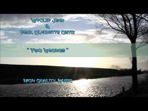 Two Wrongs  Wyclef Jean Feat Claudette Ortiz HQ