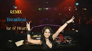 JAR OF HEART REMIX BREAKBEAT 2019