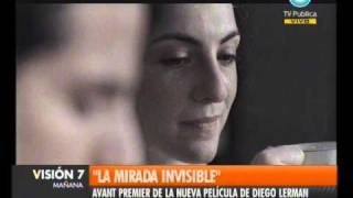 """Visión Siete: """"La mirada invisible"""", de Diego Lerman"""