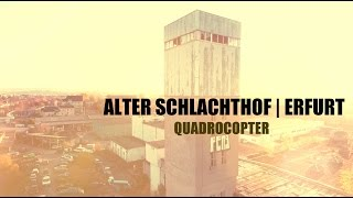 ALTER SCHLACHTHOF / ERFURT | QUADROCOPTER | LOST PLACE [S01E07]