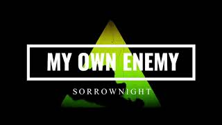 Sorrownight - My Own Enemy [Full Song]