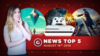 Xbox One S Selling Out; Final Fantasy XV Delay - GS News Top 5
