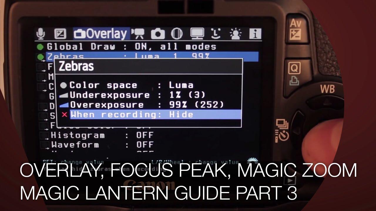 MAGIC LANTERN - Overlay, Focus Peak, Magic Zoom, Histogram - Der ULTIMATIVE  GUIDE Part 3