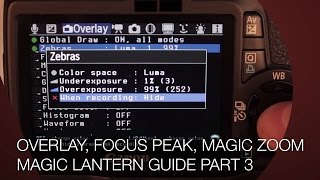 MAGIC LANTERN - Overlay, Focus Peak, Magic Zoom, Histogram - Der ULTIMATIVE GUIDE Part 3