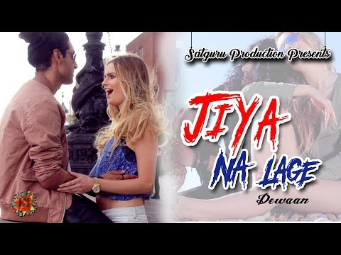 Jiya na Lage (Full Song) | New Hindi Songs 2018 | Latest Hindi Songs 2018 | Dewaan