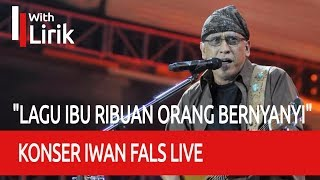 "Video Konser Iwan Fals IBU Live ""RIBUAN ORANG BERNYANYI"" download MP3, 3GP, MP4, WEBM, AVI, FLV Oktober 2018"