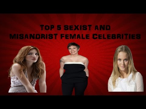 TOP 5 MISANDRIST AND SEXIST FEMALE CELEBRITIES