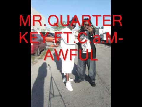 Mr Quarter Key ft  C a M Awful