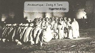 Ahidoustique - Zddig A Tara .. Yugerten & Dju.