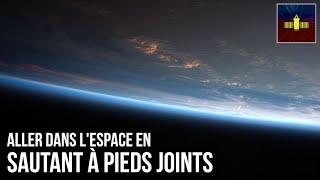 🛰 Aller dans l'espace en sautant à pieds joints