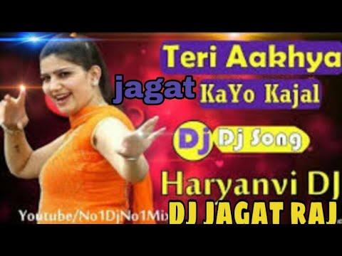 Teri Aankhya Ka Yo Kajal Haryanvi Best  Dj Jagat Raj  Remix Song Sapna DJ Jagat Raj  Jaiswal  Sahab