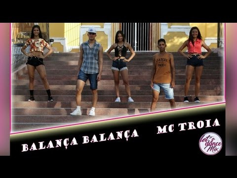 BALANÇA BALANÇA - MC TROIA / COREOGRAFIA LET'S DANCE MIX