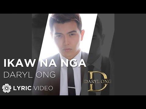 Ikaw Na Nga - Daryl Ong (Lyrics)