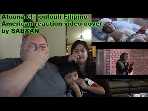 Atouna El Toufouli Filipino American Reaction Video Cover By  SABYAN