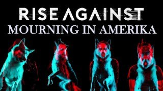 Watch Rise Against Mourning In Amerika video