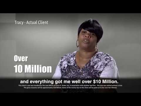 Over $10 Million Settlement - The Law Offices of Larry H  Parker