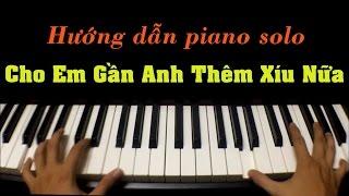 [Hướng dẫn piano cover] Cho em gần anh thêm chút nữa - Hương Tràm || Hợp âm chuẩn (Phần 1)