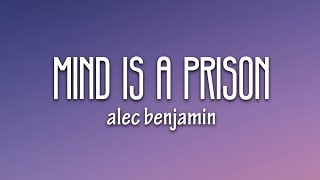 Alec Benjamin - Mind Is A Prison (Lyrics)