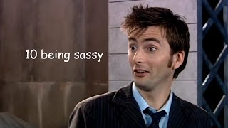 the 10th doctor being sassy for 8 minutes straight