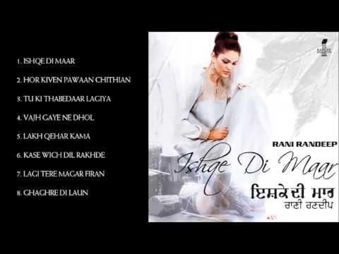 ISHQE DI MAAR - RANI RANDEEP - FULL SONGS JUKEBOX