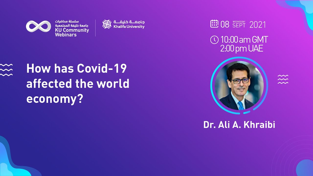 How has Covid-19 affected the world economy? by Dr. Ali Khraibi