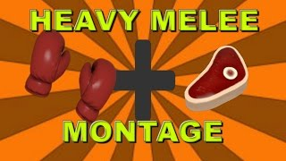 TF2 Heavy Melee Montage | OH Baby A Triple!!