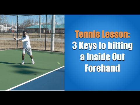 Tennis Lesson: 3 Keys To Hitting A Inside Out Forehand