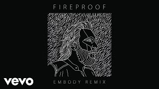 Coleman Hell - Fireproof (Embody Remix) [Audio]