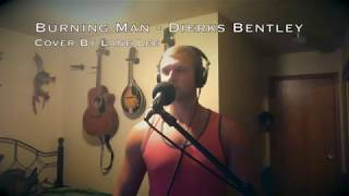 Burning Man - Dierks Bentley Cover by Lane Lee Acoustic