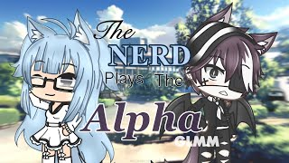 The Nerd Plays the Alpha //Gacha Life  [GLMM]