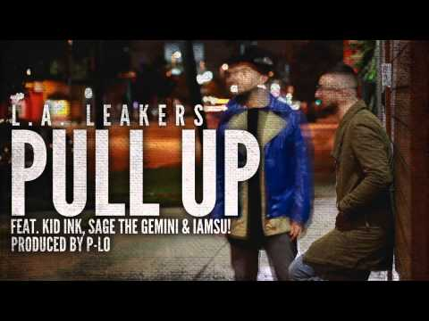 L A Leakers feat Kid Ink, Sage The Gemini & IAMSU! - Pull Up (Prod. P-Lo) (Radio Rip)