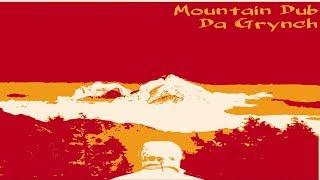 Da Grynch - Grynch Mountain - Reggae Roots Dub