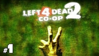 Left 4 Dead 2 Прохождение На Эксперте на русском - Часть 1
