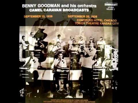 Benny Goodman ∽ Camel Caravan Broadcast ∽ Chicago ∽ September 13, 1938 (Pt. 1)