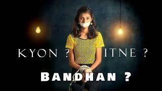 Kyon Itne  Bandhan ?   Raksha Bandhan Special 2018 By Nyani RJ