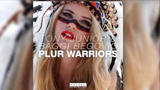 Tony Junior & Baggi Begovic - Plur Warriors (Original Mix Edit) [Official]