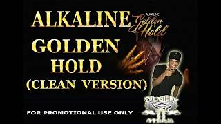 ALKALINE - GOLDEN HOLD CLEAN VERSION