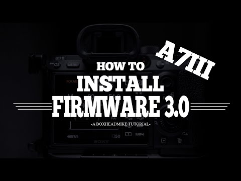 How To Update The Sony A7iii - Firmware 3.0