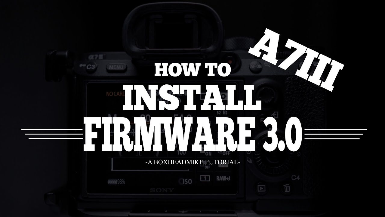 How to update the Sony A7iii - Firmware 3 0