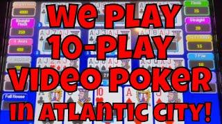 We Play 10-Play Video Poker in Atlantic City!