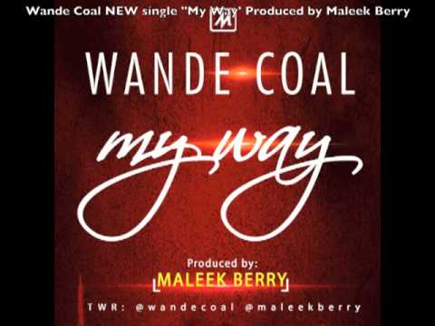 Wande Coal - My Way (Produced by Maleek Berry)